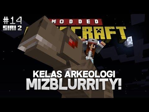 Modded Minecraft Malaysia S2 - E14 - Kelas Arkeologi Mizblurrity!