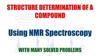 NMR Spectroscopy- Structure Determination of Organic Compound using NMR data