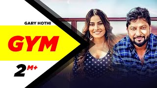 Gym (Full ) l Gary Hothi l Latest Punjabi Song 2018 l Speed Records