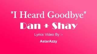 Download Lagu I Heard Goodbye | Official Lyrics Video | Dan + Shay Gratis STAFABAND