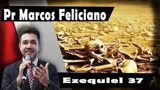 Pr Marcos Feliciano / Vale dos Ossos Secos EZEQUIEL 37