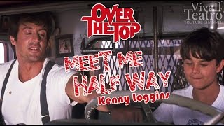 Sylvester Stallone - OVER THE TOP - Meet Me Half Way - Kenny Loggins - Lyrics - Testo + Sub ITA