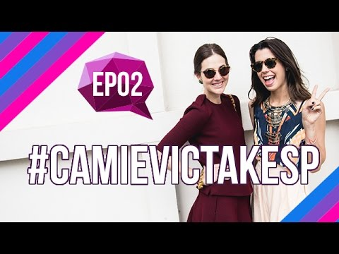 #CamieVicTakeSP - EP. 02  / Camila Coutinho e Vic Ceridono mostram os bastidores do SPFW
