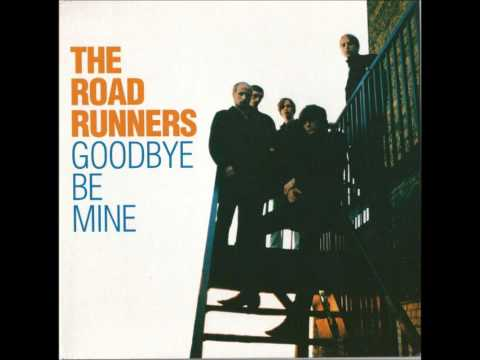 The Road Runners-Goodbye