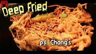 Deep Fried P.F. Chang's