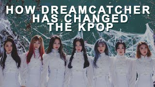 dreamcatcher has changed the kpop industry