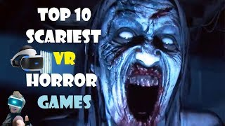 Top 10 Scariest VR Horror Games (PSVR, Oculus Rift, HTC Vive)