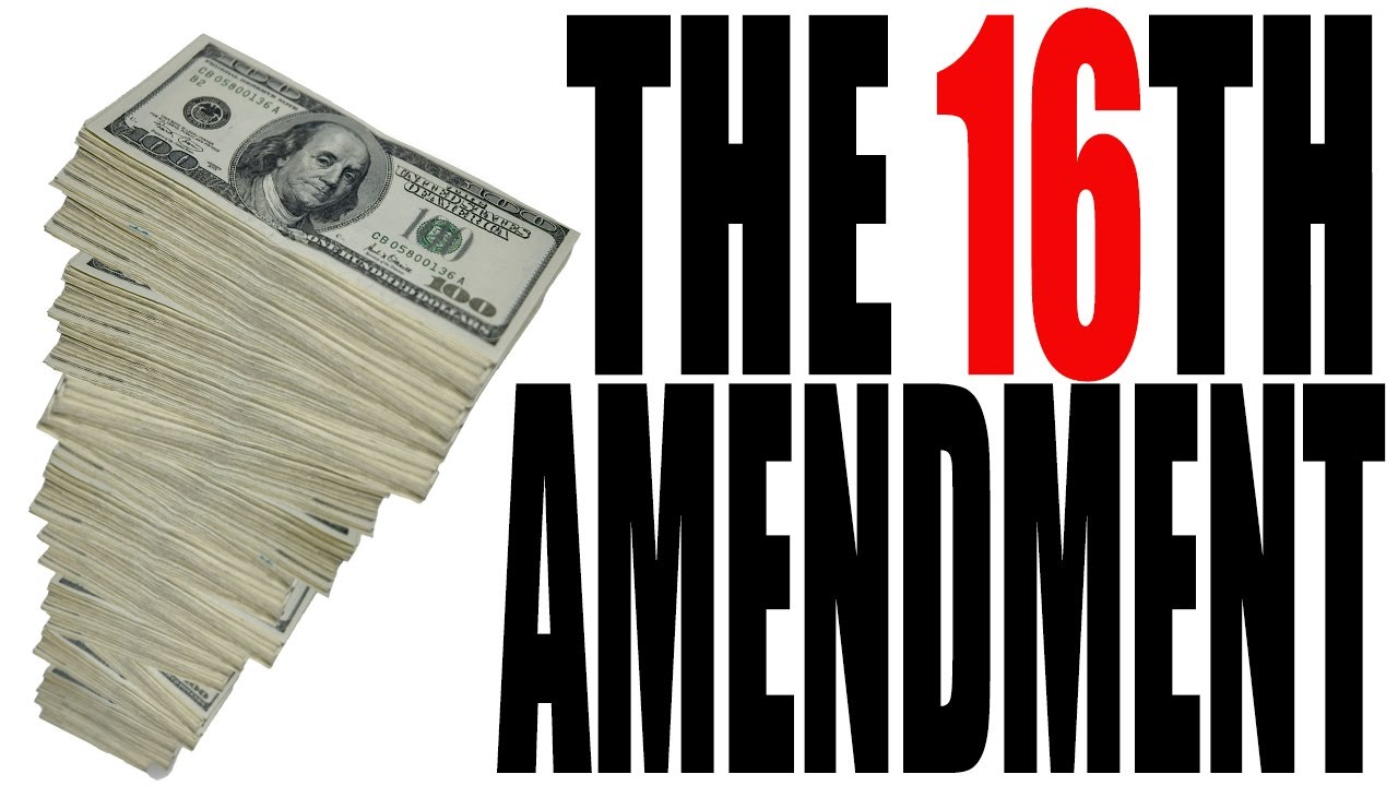 16th Amendment The 16th Amendment Explained