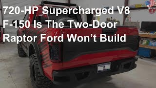 720-HP supercharged V8 F-150 is the two-door Raptor Ford won't build