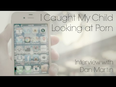Interview With Dan Martin: I Caught My Child Looking At Porn video
