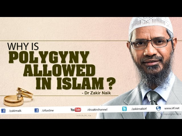 Why is Polygyny allowed in Islam? - Dr Zakir Naik