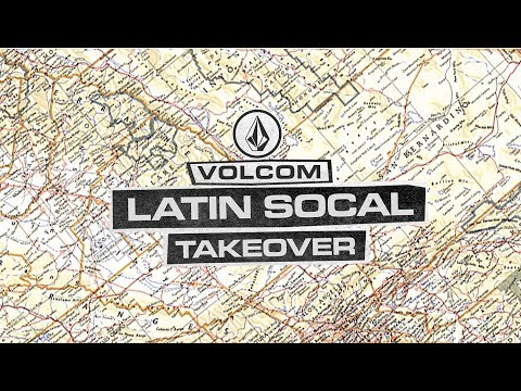 Volcom Presents: SoCal Latin Takeover