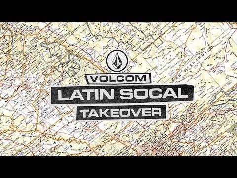 Volcom Presents: SoCal Latin Takeover