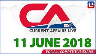 Current Affairs Live At 7:00 am | 11 June | SBI PO, SBI Clerk, Railway, SSC CGL 2018