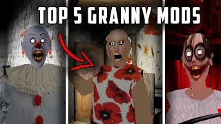 Top 5 SCARIEST Granny Horror Game Mods... (Granny Mobile Horror Game Compilation)