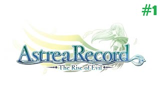 Astrea Record - The Rise of Evil #1 (Full Voiced)