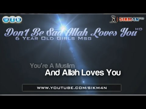 Dont Be Sad Allah Loves You ᴴᴰ - 6 Year Old Girls Msg ||...