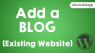Adding a Blog to an Existing Business Website! (WordPress)