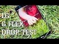 LG G Flex Drop Test!