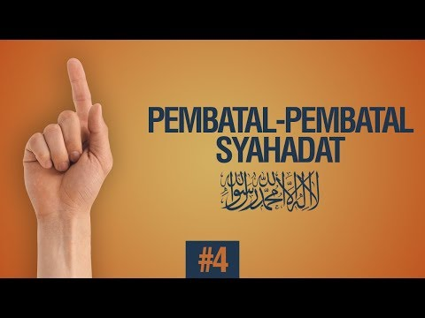 Pembatal-Pembatal Syahadat LAA ILAAHA ILLALLAH #4 - Ustadz Ahmad Zainuddin Al Banjary
