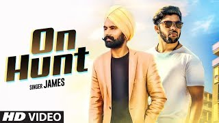 On Hunt: James (Full Song) Astar Music | Jassi Adelaide Wala | Latest Punjabi Songs 2019