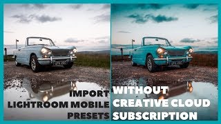 How To Get Lightroom Presets Into Lightroom Mobile WITHOUT Adobe Creative Cloud Subscription