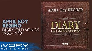 April Boy Regino | Diary Old Songs 1950 - 1970