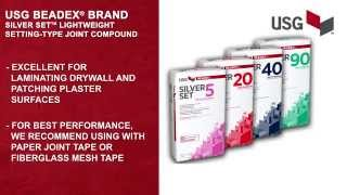 The Benefits of USG Beadex® Brand Silver Set™ Lightweight Setting-Type Joint Compound