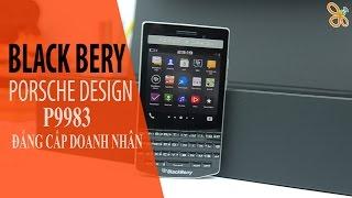 Blackberry Porsche Design P9983 Đẳng cấp doanh nhân