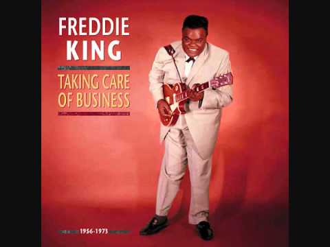 Freddie King - Takin Care Of Business