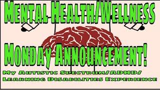 Mental Health/Wellness Monday Announcement!