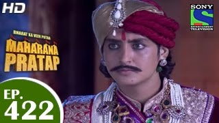 Bharat Ka Veer Putra Maharana Pratap - महाराणा प्रताप - Episode 422 - 25th May 2015
