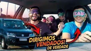 O DESAFIO MAIS PERIGOSO DE TODOS!! DIRIGIMOS UM CARRO VENDADOS!!