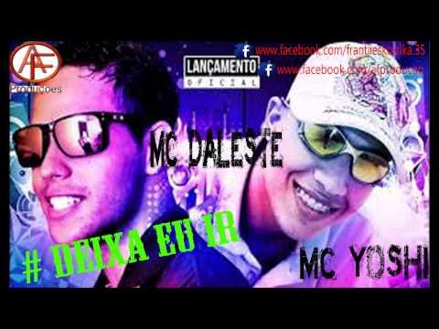 MC Daleste e MC Yoshi - Deixa eu ir - Música nova 2013 + Letra da Música 2013