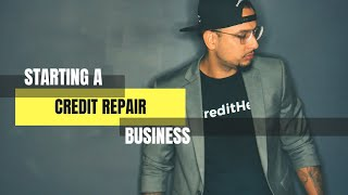 STARTING A CREDIT REPAIR BUSINESS!