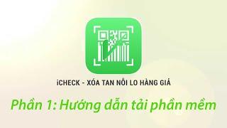 Hướng dẫn download phần mềm iCheck kiểm tra hàng thật giả