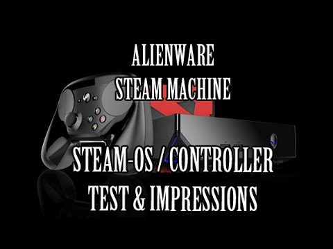 Alienware Steam Machine: SteamOS/ Controller First Impressio