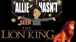Allie Hasn't... Seen The Lion King