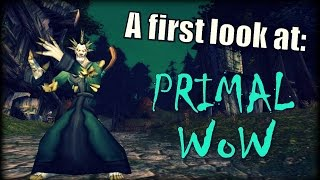 A First Look At: Primal WoW