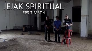 JEJAK SPIRITUAL - EPS 3 PART 4