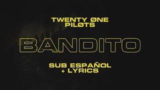 twenty one pilots: Bandito (Sub ESPAÑOL + LYRICS)