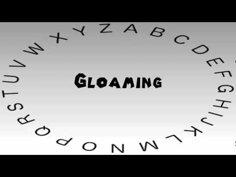 How to Say or Pronounce Gloaming