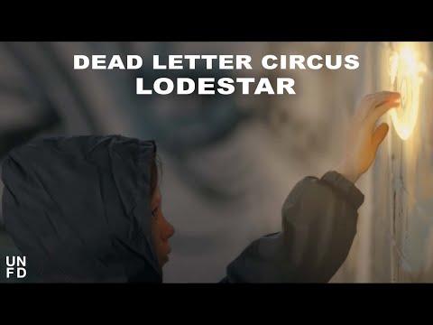 Dead Letter Circus - Lodestar