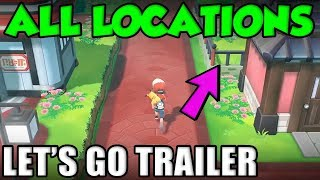 ALL LOCATIONS IN THE POKEMON LET'S GO PIKACHU TRAILER!