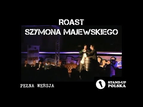 Roast Szymona Majewskiego - Warszawski Festiwal Stand-upu (wersja pena)