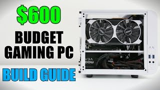 How To Build $600 Mini-ITX Gaming PC w/ Windows 10