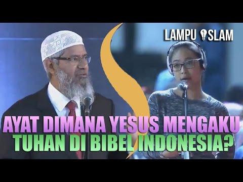 AYAT DIMANA YESUS MENGAKU TUHAN dalam BIBEL INDONESIA? | Dr. Zakir Naik