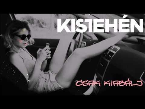 KiSTeHéN - Csak Kiabálj  (Szomjas Nők - 2014)