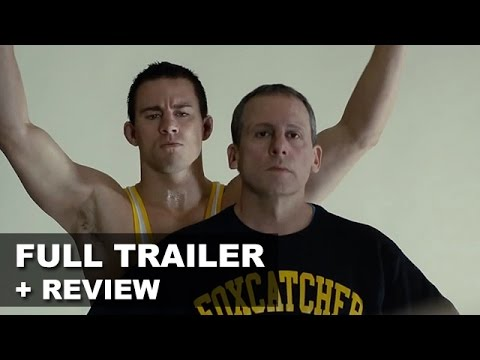 Foxcatcher Official Trailer 2 + Trailer Review - Channing Tatum : HD PLUS