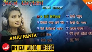 download lagu Anju Panta  Jukebox Best Songs Ever gratis